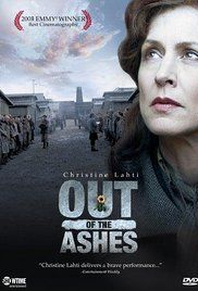 Out of the Ashes (2003)  R  6.9  Based on a true story, this heart-wrenching film follows the journey of Gisella Perl (Christine Lahti), a Jewish-Hungarian doctor who manages to... Based on a true story, . . .(A depressing movie.)