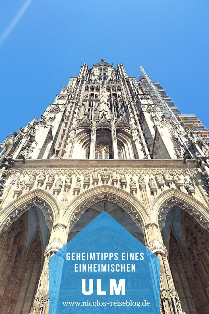 Ulm Geheimtipps Eines Einheimischen Ulm Reisen Reisetipps