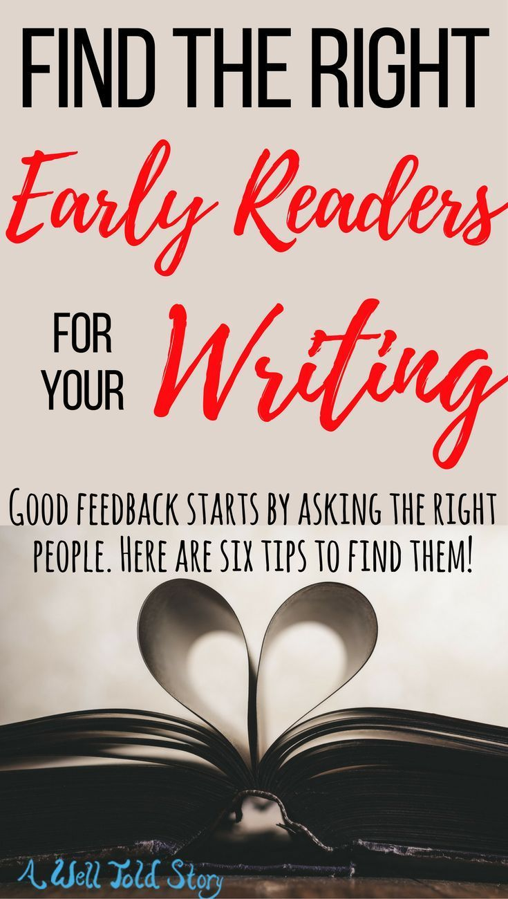 It's important to find people who can give you feedback on your writing. Here are a few things to look for when you search for the right early readers!