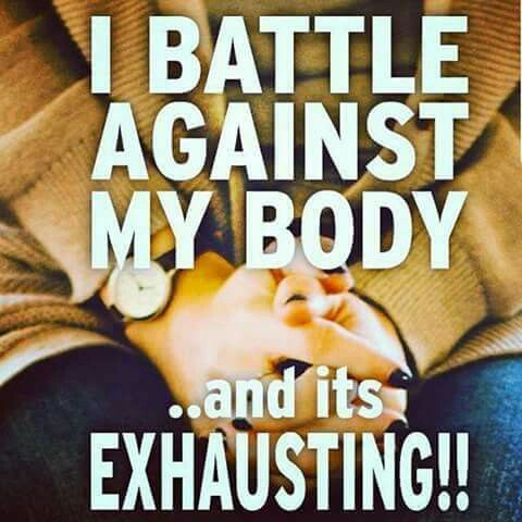#RelatableChronicIllness We battle against our bodies on a daily basis