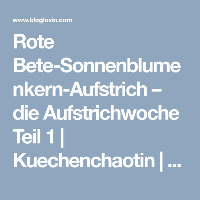 Rote Bete-Sonnenblumenkern-Aufstrich – die Aufstrichwoche Teil 1   Kuechenchaotin   Bloglovin'