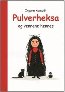 Pulverheksa og vennene hennes av Ingunn Aamodt (Innbundet)
