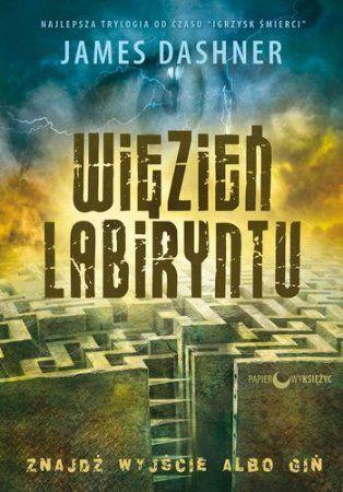 """James Dashner, """"Więzień labiryntu"""", przeł. Łukasz Dunajski, Papierowy Księżyc, Słupsk 2014. 421 stron"""