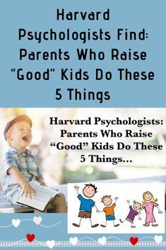 "Harvard Psychologists Find: Parents Who Raise ""Good"" Kids Do These 5 Things #Harvard #Psychologists #Find #Parents #Raise"