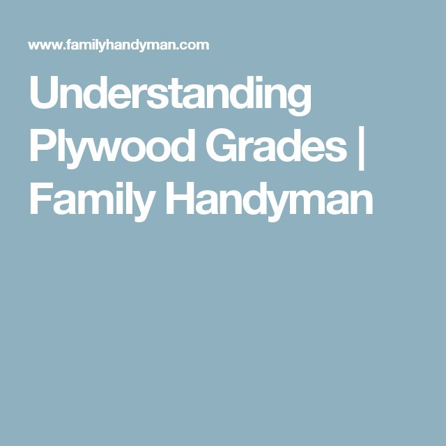 Understanding Plywood Grades | Family Handyman