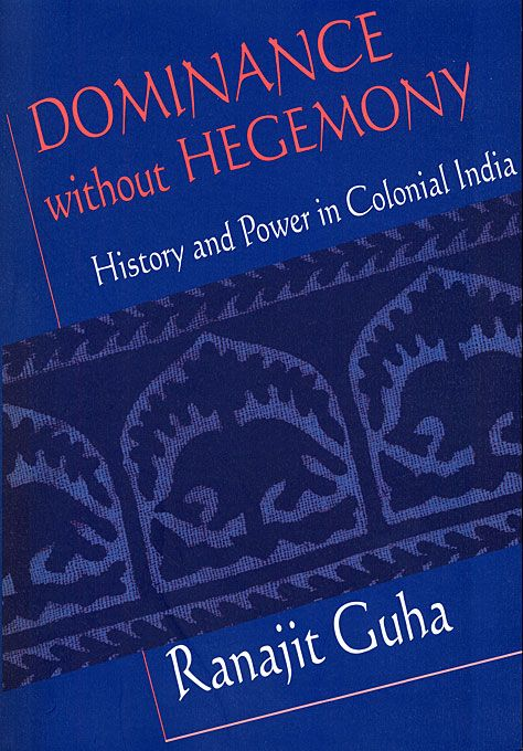 What is colonialism and what is a colonial state? In exploring these questions, Ranajit Guha points out that the South Asian colonial state was a historical paradox. Britain may have ruled India as a colony, but it never achieved hegemony over most of the population, collaborating with the nationalist elite but never persuading the masses.