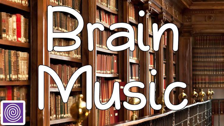 Brain Music : Focusing Music, Brain Food, Concentration Music & Focus, o...