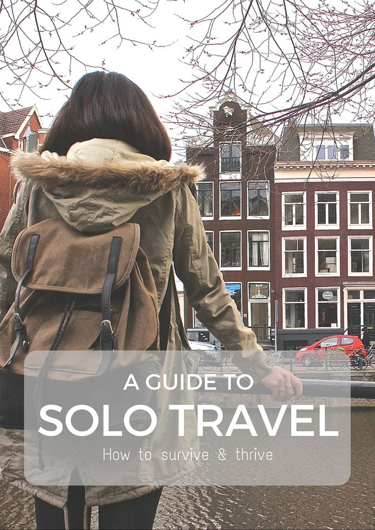 Solo Travel: All you need to know | #travel #traveltips #solotravel