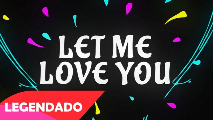 DJ Snake ft. Justin Bieber - Let Me Love You (Legendado/Tradução) ᴴᴰ
