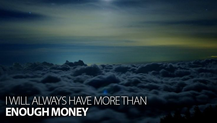 I'll always have more than enough money @ http://chi-nese.com/10-money-affirmations-that-really-work/