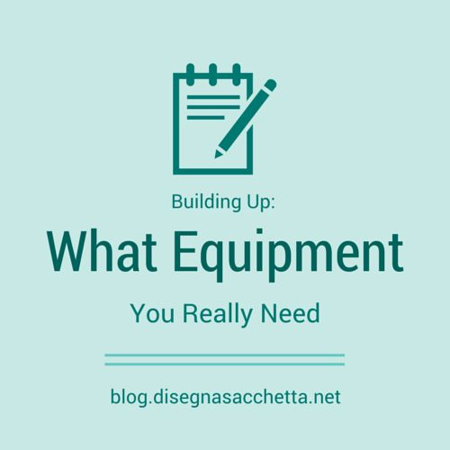 Building Up: What Equipment You Really Need