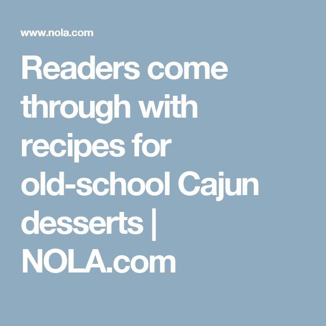 Readers come through with recipes for old-school Cajun desserts |       NOLA.com