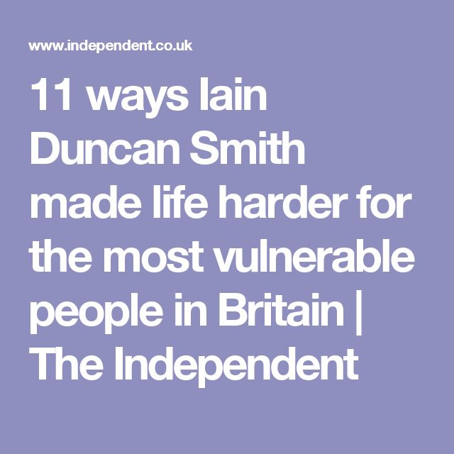 11 ways Iain Duncan Smith made life harder for the most vulnerable people in Britain | The Independent