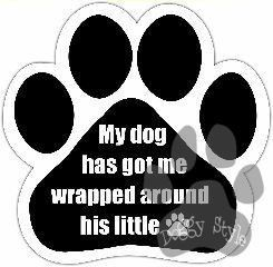 My Dog Has Me Wrapped Around His Little Paw Magnet http://doggystylegifts.com/products/my-dog-has-me-wrapped-around-his-little-paw-magnet