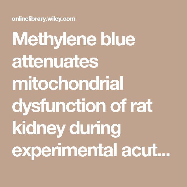 Methylene blue attenuates mitochondrial dysfunction of rat kidney during experimental acute pancreatitis - Kuliaviene - 2016 - Journal of Digestive Diseases - Wiley Online Library