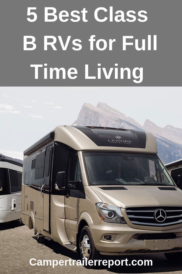 5 Best Class B Rvs For Full Time Living With Images Class C