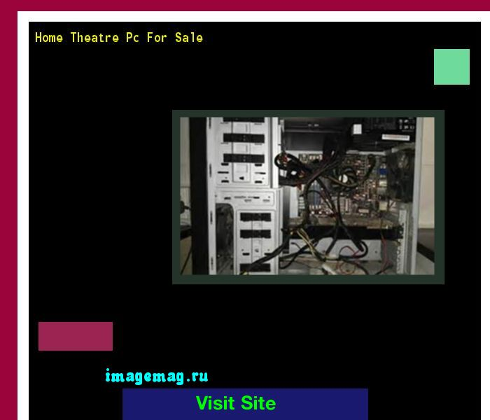 Home Theatre Pc For Sale 132259 - The Best Image Search