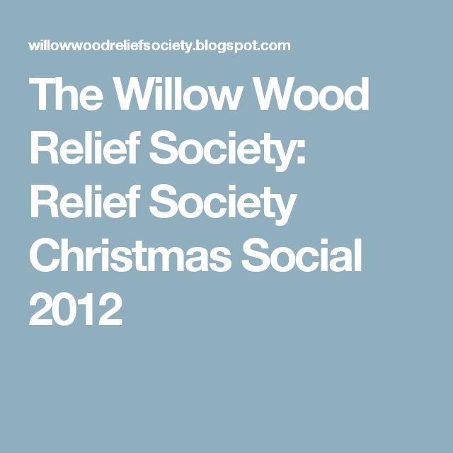 The Willow Wood Relief Society: Relief Society Christmas Social 2012