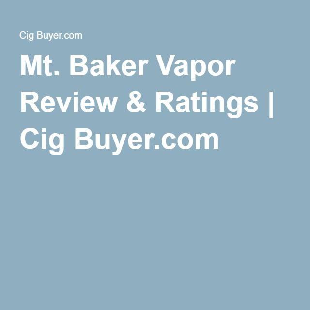 Mt. Baker Vapor Review & Ratings | Cig Buyer.com