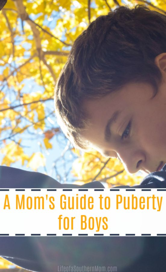 A Mom's Guide to Puberty for Boys http://www.lifeofasouthernmom.com/a-moms-guide-to-puberty-for-boys.html #boymom #boys #puberty #helpfulguide #parenting #raisingboys #momlife