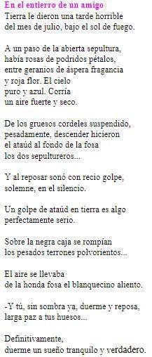 ''En el entierro de un amigo'' también publicado en ''Soledades, galerías y otros poemas'' en 1907, Machado nos transmite mucha tristeza al hablar sobre un tema que él utiliza mucho en sus poemas que es; la muerte.