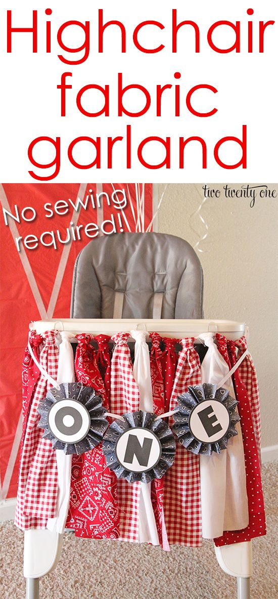 Highchair fabric garland! No sewing required! Great for birthdays! Fun picture idea for birthdays!