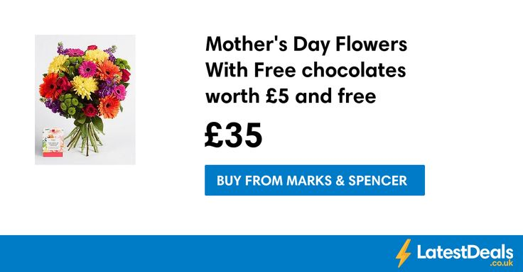 Mother's Day Flowers With Free chocolates worth £5 and free delivery, £35 at Marks & Spencer