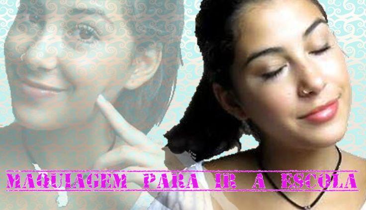 Maquiagem para ir à escola   Luciana Queiróz