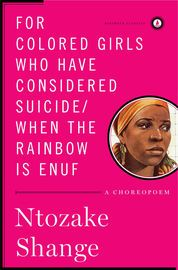 For colored girls who have considered suicide/When the rainbow is enuf | http://paperloveanddreams.com/book/386591571/for-colored-girls-who-have-considered-suicide-when-the-rainbow-is-enuf | From its inception in California in 1974 to its highly acclaimed critical success at Joseph Papp�s Public Theater and on Broadway, the Obie Award�winning for colored girls who have considered suicide/when the rainbow is enuf has excited, inspired, and transformed audiences all over the country…