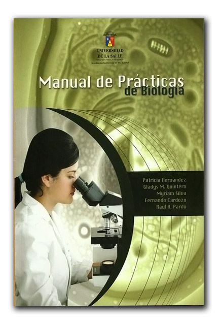 Manual de prácticas de Biología  http://www.librosyeditores.com/tiendalemoine/biologia/846-manual-de-practicas-de-biologia.html  Editores y distribuidores