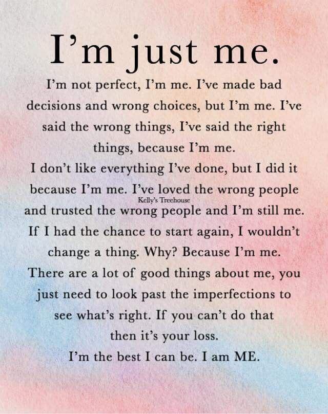 I Am Happy To Be Me I May Not Be Perfect But I Am Honest Loving