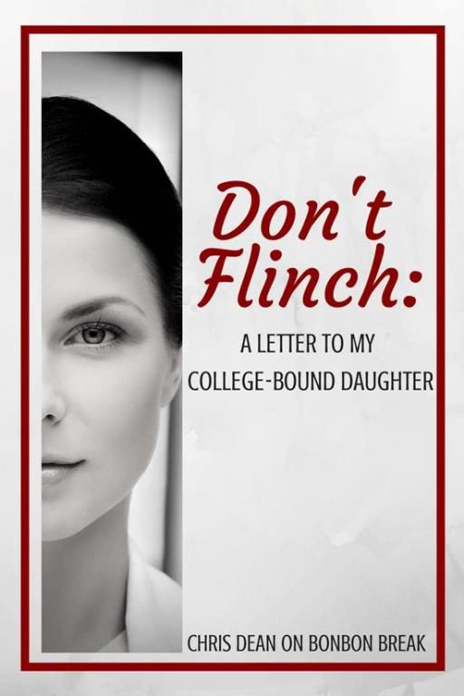 Dont Flinch: A Letter to My College Bound Daughter