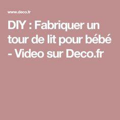 DIY : Fabriquer un tour de lit pour bébé - Video sur Deco.fr