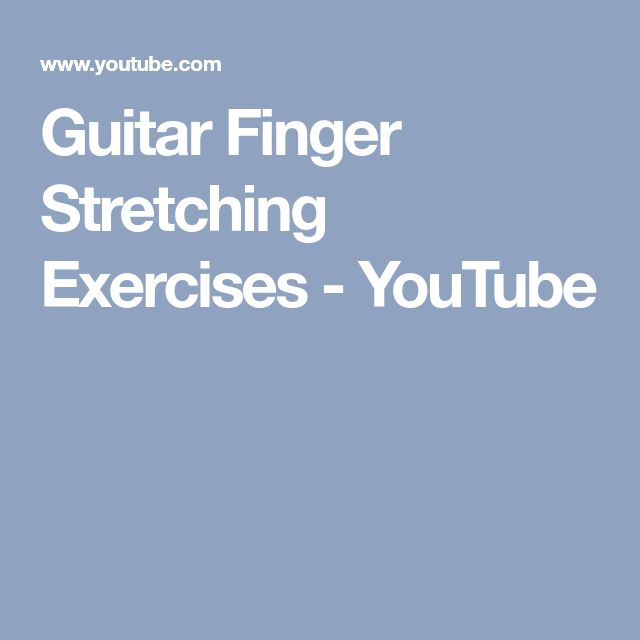Guitar Finger Stretching Exercises - YouTube