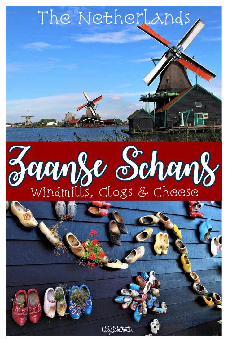 Windmills, Clogs & Cheese at Zaanse Schans - a Perfect Day Trip from Amsterdam, The Netherlands - California Globetrotter