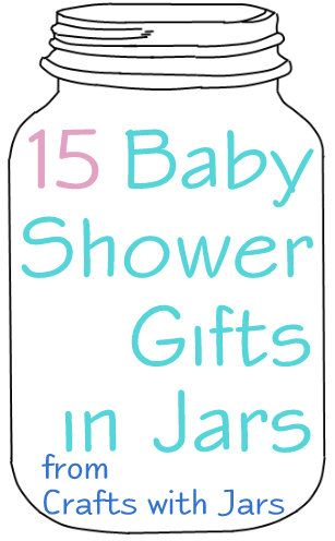 Crafts with Jars: Baby Shower Gifts in Jars