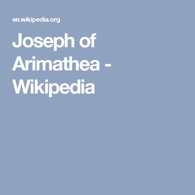 Joseph of Arimathea - Wikipedia