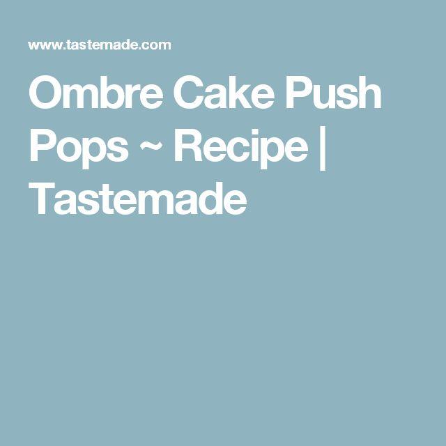 Ombre Cake Push Pops ~ Recipe | Tastemade