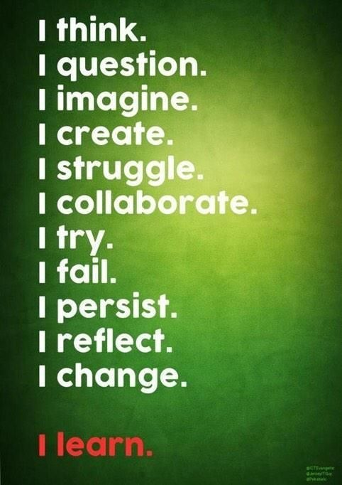 I think, I question, I imagine, I create, I struggle, I collaborate, I try, I fail, I persist, I reflect, I change. I learn. This so reflects visible learning!