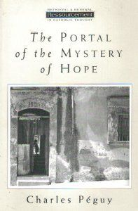 Beauty, unbelievable beauty. The Portal of the Mystery of Hope by Charles Péguy. Review of this Catholic masterpiece here: http://corjesusacratissimum.org/2009/04/review-2/