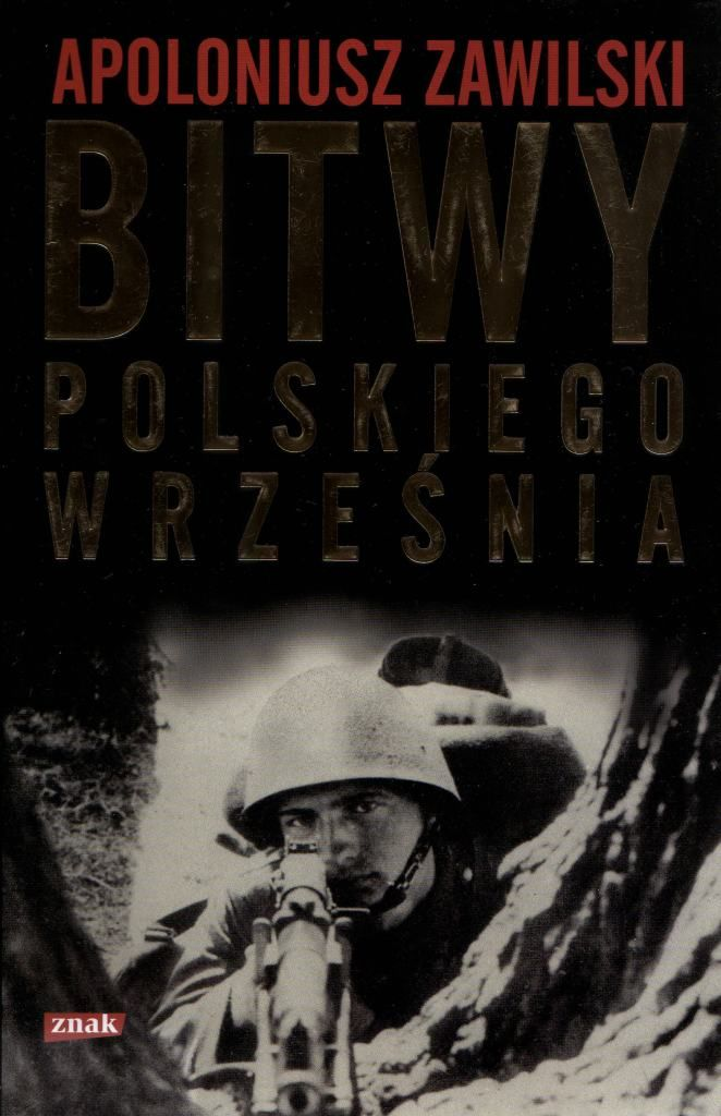 """Historia - literatura faktu """"Bitwy polskiego września"""" - Apoloniusz Zawilski http://www.wiadomosci24.pl/artykul/bitwy_polskiego_wrzesnia_apoloniusza_zawilskiego_311821.html"""