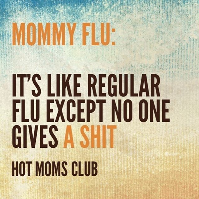 Mommy flu