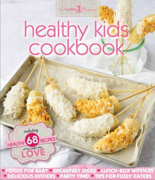 HEALTHY KIDS COOKBOOK amazing finger foods and BLW