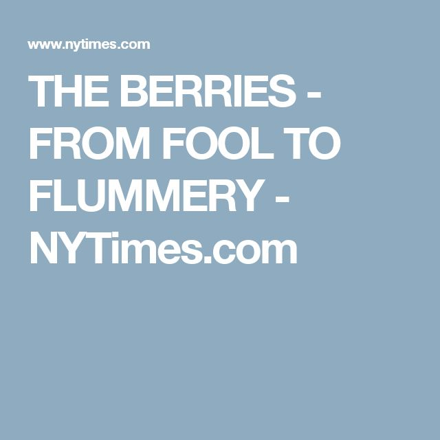 THE BERRIES -  FROM FOOL TO FLUMMERY - NYTimes.com