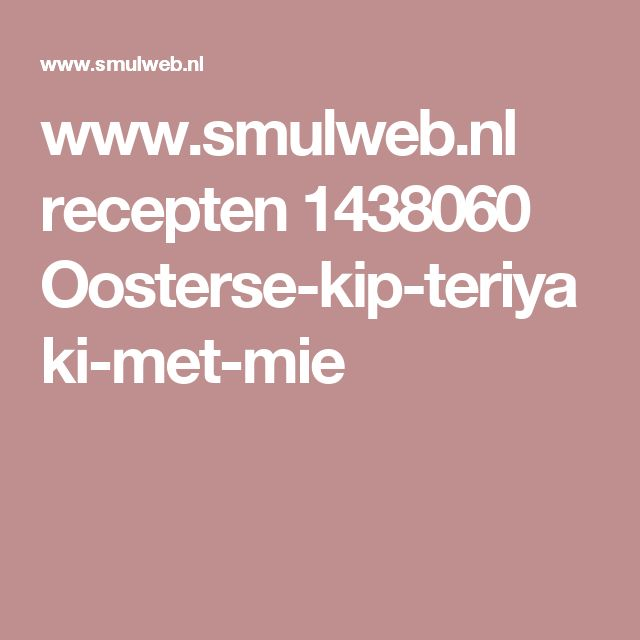 www.smulweb.nl recepten 1438060 Oosterse-kip-teriyaki-met-mie