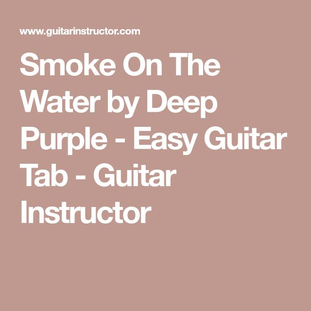 Smoke On The Water by Deep Purple - Easy Guitar Tab - Guitar Instructor