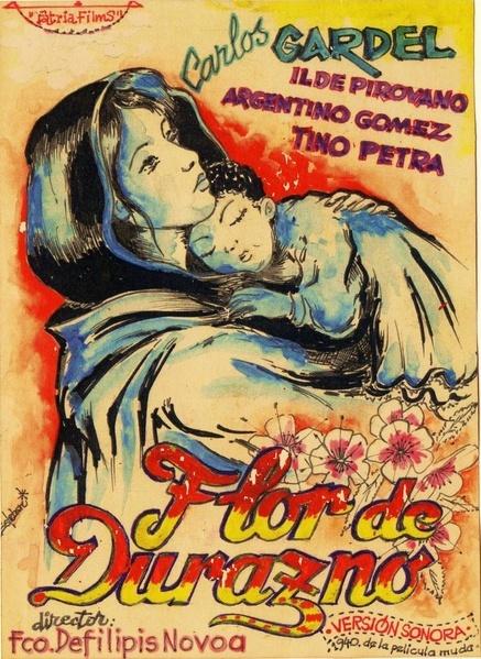 """Cartel de la versión sonora (1940) de la película """"FLOR DE DURAZNO"""", basada en la novela de Hugo Wast, y donde actuó Carlos Gardel"""