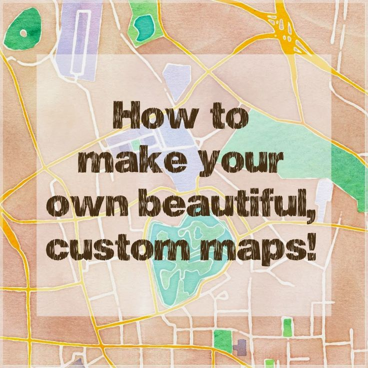 How to Make Beautiful Custom Maps to print, use for wedding or event invitations, map crafts, or just for fun! #maps