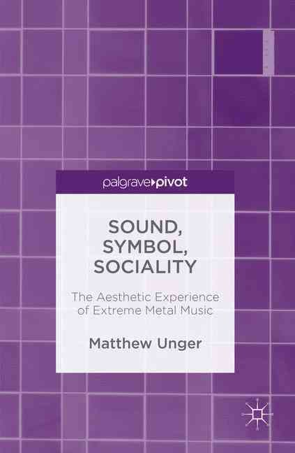 Sound, Symbol, Sociality: The Aesthetic Experience of Extreme