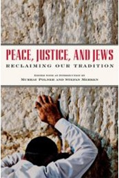 Peace, Justice, and Jews: Reclaiming Our Tradition